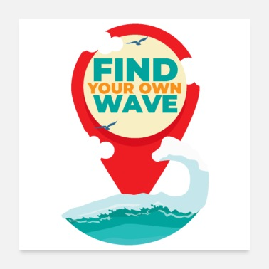 Big Surf - Find Your Own Wave Pin Icon - Gift Idea - Poster 24x24
