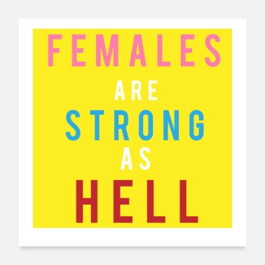Female Females are Strong as Hell - Poster