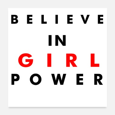 Mummy BELIEVE IN GIRL POWER - Poster 24x24