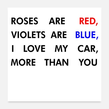 Carp ROSES ARE RED, VIOLETS ARE BLUE, I LOVE MY CAR - Poster