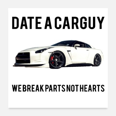 Guys DATE A CAR GUY, WE BREAK PARTS NOT HEARTS - Poster 24x24