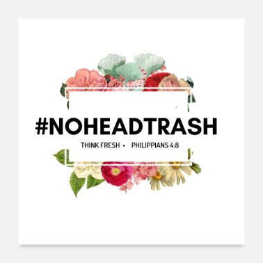 Reminder No Head Trash Floral Apparel - Poster 24x24