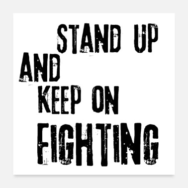 Stand Stand up and keep on fighting - Poster
