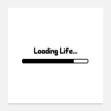 Pc Loading Life... - Poster 24x24