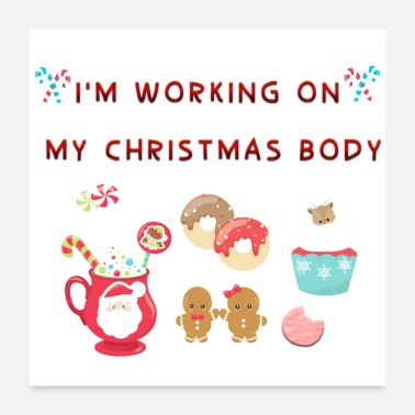Cute I'm Working on my Christmas body - Poster 24x24
