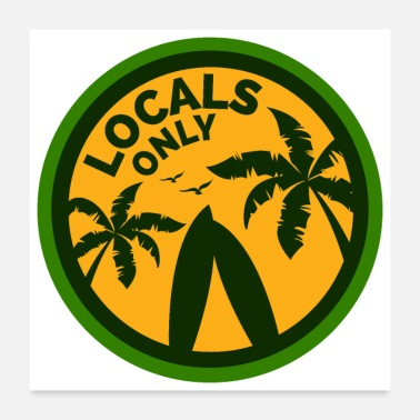 Beach Surf - Locals Only Surfboard Palm Tree - Gift Idea - Poster 24x24