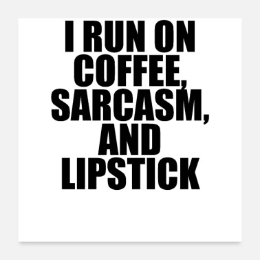 Funny Running I run on coffee, sarcasm and lipstick Funny Saying - Poster