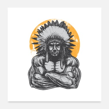 American Indian Muscle Indian Chief - Poster