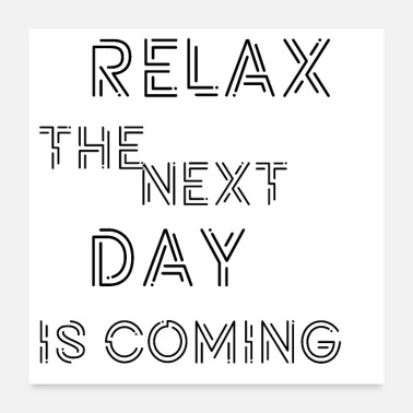 Wear Relax the next day - Poster 24x24