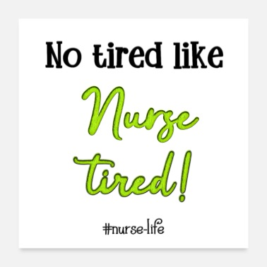 Nurse No tired like nurse tired - Poster 24x24