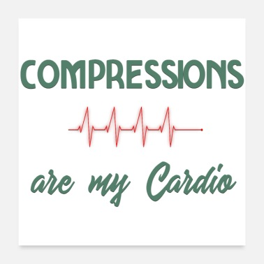 Slogan Compressions are my cardio - Poster 24x24
