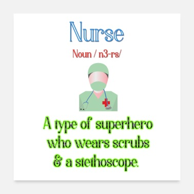 Nurse Nurse - a type of superhero - Poster 24x24