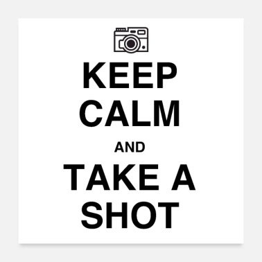Calm Keep Calm and Take A Shot - Poster