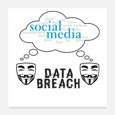 Social Social Media Data Breach - Poster 24x24