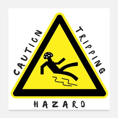 Trip Caution Tripping Hazard - Poster 24x24