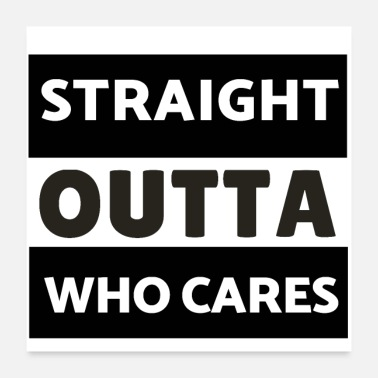 Adult Humour Straight Outta Who Cares - Poster