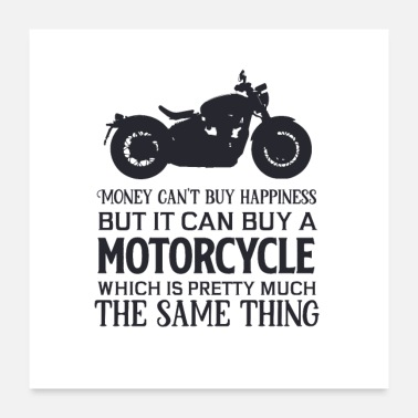 Cant Money cant buy happiness but motorcycle - Poster