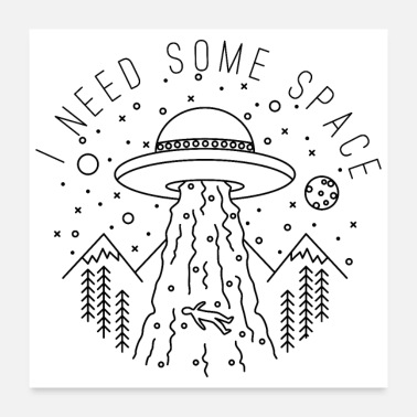 Hilarious I need some space - Funny Alien Abduction Pun - Poster 24x24