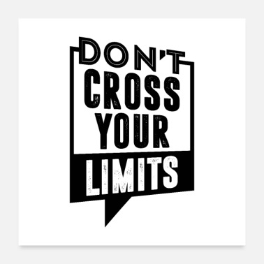 Cross dont cross your limits - Poster