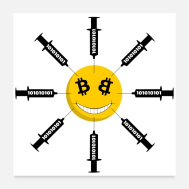 Technology Smile Bitcoin Has Been Injected - Poster