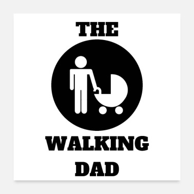 Pregnancy The walking dad. Funny Design - Poster