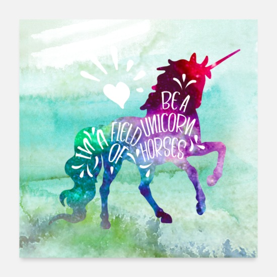 Motivational Posters - Be A Unicorn In A Field Of Horses Inspirational - Posters white