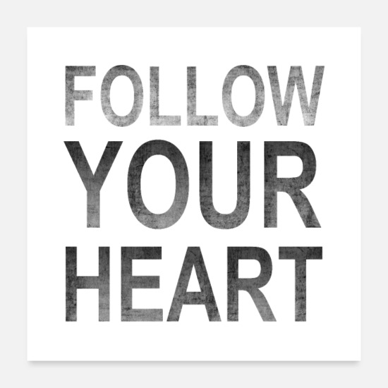 Love Posters - Follow Your Heart | Motivation black - Posters white