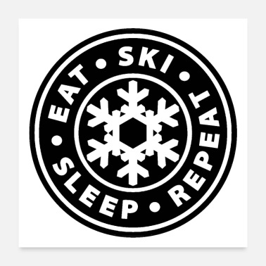 Ski Eat Ski Sleep Repeat | DopeyArt - Poster