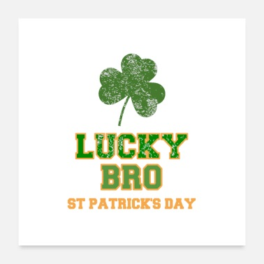 St Patricks Day St Patricks Day Lucky Bro - Poster