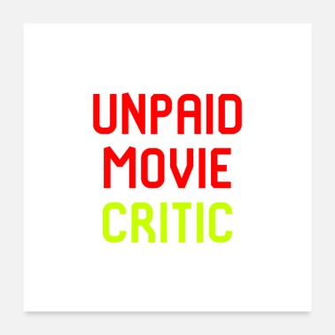 Cinema Unpaid Movie Critic - Poster