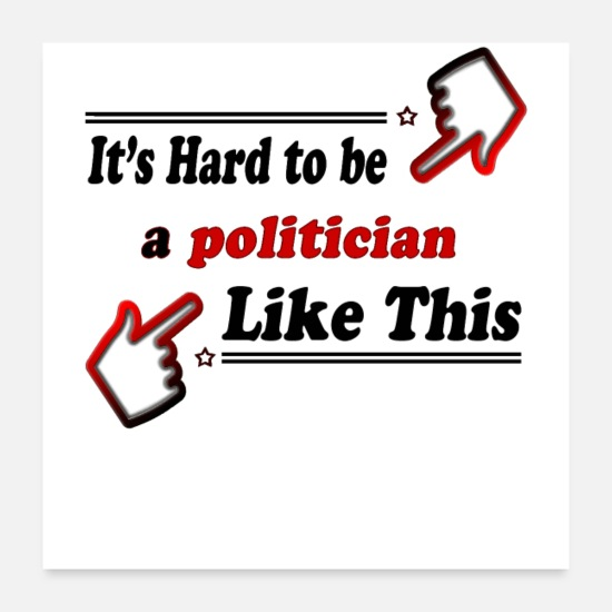 Politics Posters - Best politician ever - Posters white