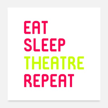 Theatre Eat Sleep Theatre Thespian School - Poster