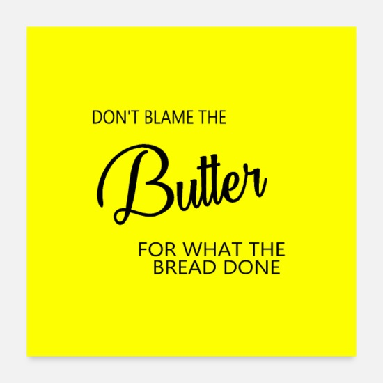 Butterfly Posters - don t blame the butter murial - Posters white