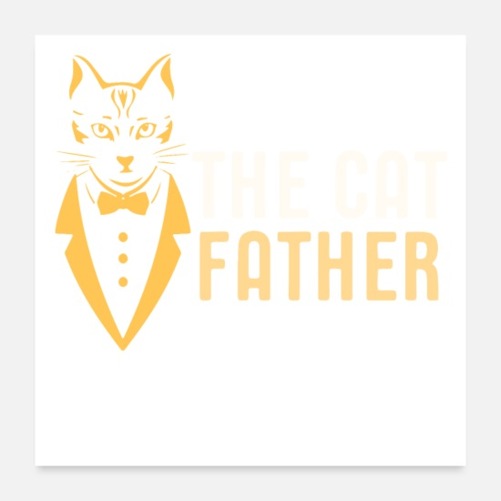 Cat Posters - The Cat Father Gift Idea - Posters white