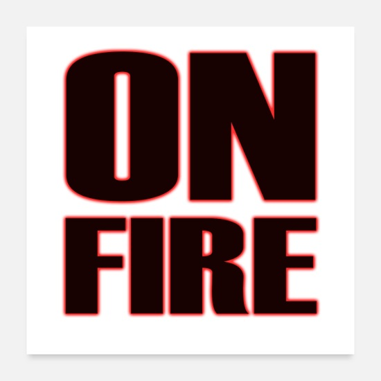 Fire Posters - Cool On Fire Letters Quote - Posters white