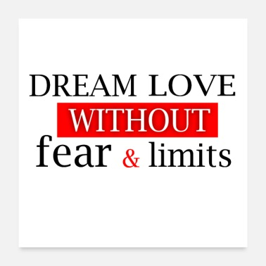 No Fear Dream Love With no Fear Limits Amazing Quotes - Poster