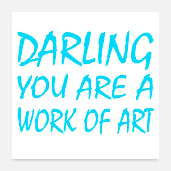 Pickup Line Posters - Darling you are a work of art - Posters white