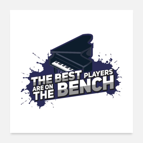 Play Posters - The Best Players Are On The Bench Gift - Posters white