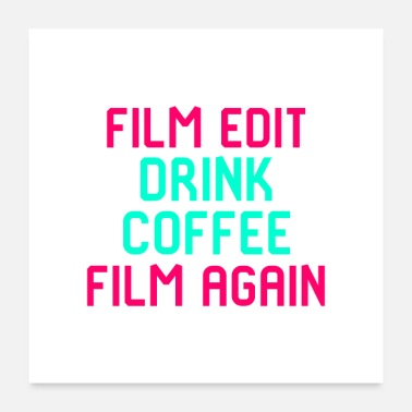 Film Crew Film Edit Drink Coffee Film Again Quote - Poster