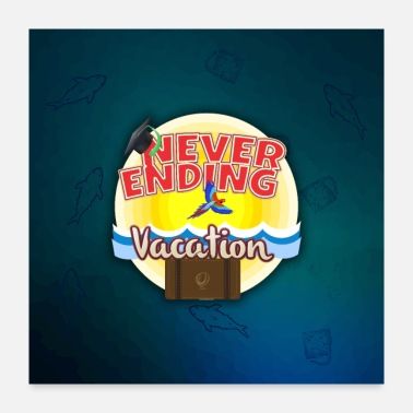 Vacation Country Never Ending Graduation Vacation Poster - Poster