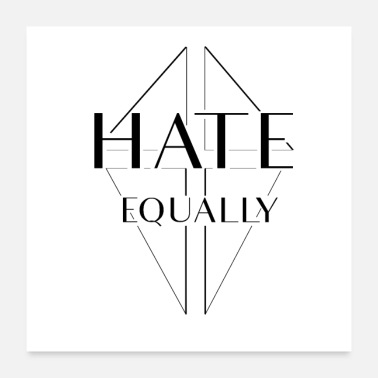Equalizer Hate equally - Poster