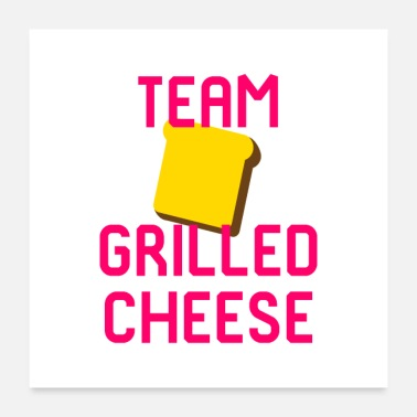 Sandwich Team Grilled Cheese Foodie Quote - Poster