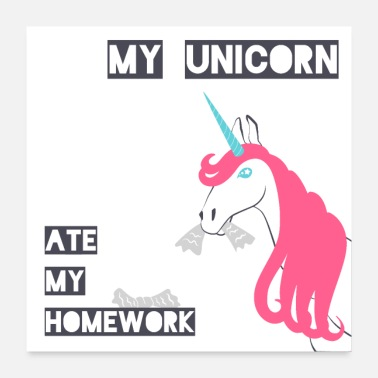 Homework My unicorn ate my homework - Poster