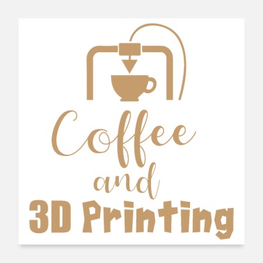 Daughter Coffee and 3D Printing - Gift Idea - Poster