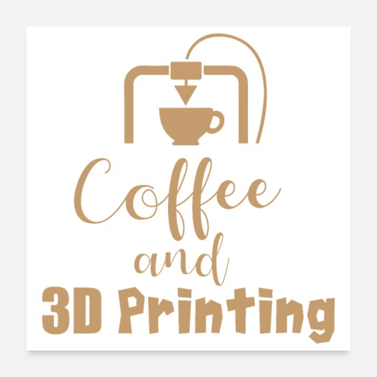 Geek Posters - Coffee and 3D Printing - Gift Idea - Posters white
