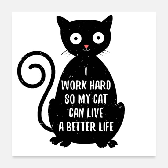 Labor Posters - Funny Black Cat Motivational Design for Cat Person - Posters white