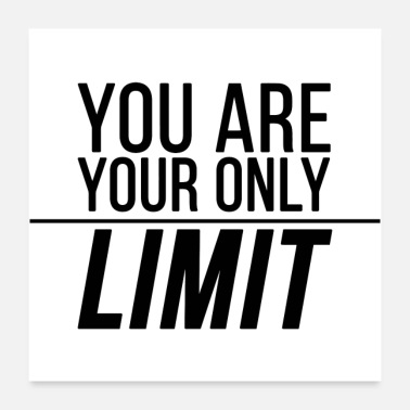 Graphic Art You Are Your Only Limit. Fitness motivation slogan - Poster