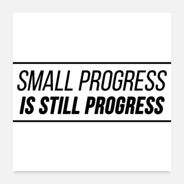 Progress Small Progress is Still Progress. Fitness Slogan - Poster