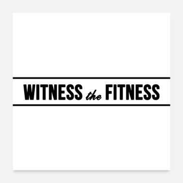Slogan Witness The Fitness. Fitness motivation slogan - Poster