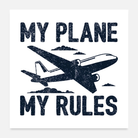 Flight Posters - My Plane My Rules Gift - Posters white